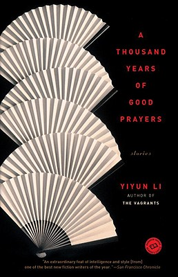A Thousand Years of Good Prayers By Li, Yiyun