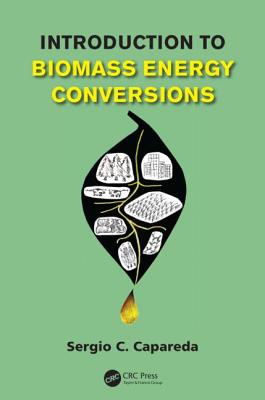 Introduction to Biomass Energy Conversions By Capareda, Sergio